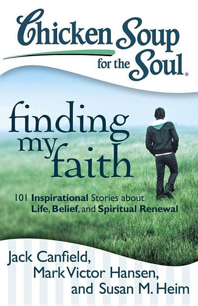 Download Chicken Soup for the Soul  Finding My Faith Book