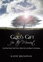 God s Gift for the Moment PDF