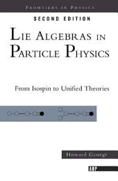 Lie Algebras In Particle Physics: from Isospin To Unified Theories
