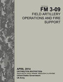 Field Manual FM 3 09 Field Artillery Operations and Fire Support April 2014 PDF
