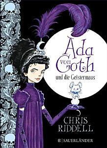 Ada von Goth und die Geistermaus PDF