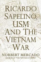 Ricardo Sapelino, USM, And The Vietnam War