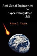 Anti-Social Engineering the Hyper-Manipulated Self
