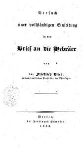 Der Brief an die Hebräer erläutert durch Einleitung, Uebersetzung und fortlaufenden Commentar: Band 1