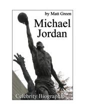 Celebrity Biographies - The Amazing Life Of Michael Jordan - Famous Stars