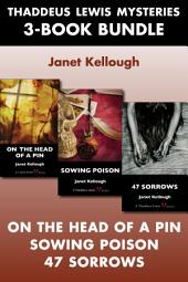 Thaddeus Lewis Mysteries 3-Book Bundle: 47 Sorrows / On the Head of a Pin / Sowing Poison