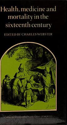 Health  Medicine and Mortality in the Sixteenth Century PDF