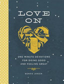 Love On  One Minute Devotions for Doing Good and Feeling Great