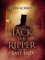 Jack The Ripper and the East End PDF