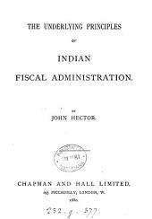 The Underlying Principles of Indian Fiscal Administration