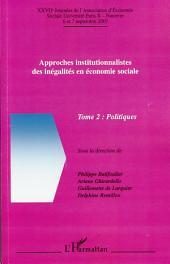 Approches institutionnalistes des inégalités en économie sociale: Tome 2 : Politiques