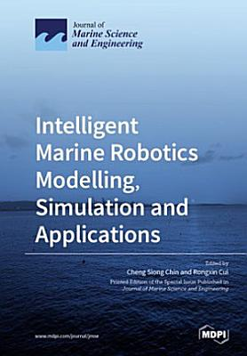 Intelligent Marine Robotics Modelling, Simulation and Applications