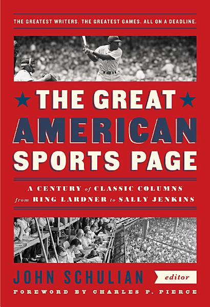 Download The Great American Sports Page  A Century of Classic Columns from Ring Lardner to Sally Jenkins Book