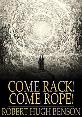 Come Rack  Come Rope
