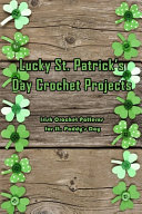 Lucky St. Patrick's Day Crochet Projects