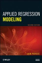 Applied Regression Modeling: Edition 2