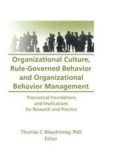 Organizational Culture  Rule Governed Behavior and Organizational Behavior Management PDF