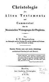 Christologie des Alten Testaments und Commentar über die messianischen Weissagungen der Propheten: Sacharjah und Daniel, Band 2