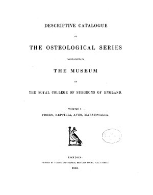 Descriptive Catalogue of the Osteological Series Contained in the Museum of the Royal College of Surgeons of England PDF