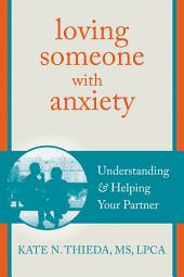 Loving Someone with Anxiety: Understanding and Helping Your Partner