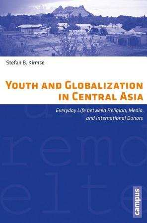 Youth and Globalization in Central Asia PDF