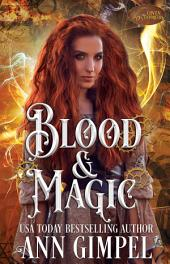 Blood and Magic: Paranormal Romance--With a Steampunk Edge