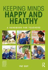 Keeping Minds Happy and Healthy: A handbook for teachers