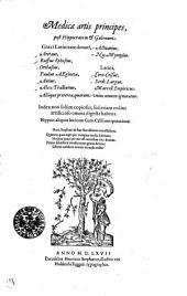 Medicae artis principes, post Hippocratem & Galenum: Graeci Latinitate donati, Aretaeus, Ruffus Ephesius, Oribasius, Paulus Aegineta, Aetius, Alex. Trallianus, Actuarius, Nic. Myrepsus. Latini, Corn. Celsus, Scrib. Largus, Marcell. Empiricus. Aliique praeterea, quorum unius nomen ignoratur. Index non solum copiosus, sed etiam ordine artificioso omnia digesta habens. Hippocr. aliquot loci cum Corn. Celsi interpretatione. Henr. Stephani de hac sua editione tetrastichon ...