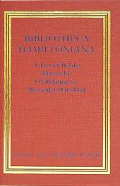 Bibliotheca Hamiltoniana: A List of Books Written By, Or Relating to Alexander Hamilton