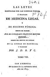 Las leyes ilustradas por las ciencias físicas, ó tratado de medicina legal y de higiene pública: Volumen 8