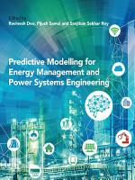Predictive Modelling for Energy Management and Power Systems Engineering PDF
