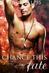 Chance This Fate (A Gay Romance): A Gay Love Story