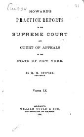 Howard's Practice Reports in the Supreme Court and Court of Appeals of the State of New York: Volume 60