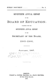 Annual Report of the Board of Education Together with the ... Annual Report of the Secretary of the Board: Volumes 1-70