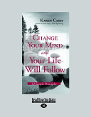 Change Your Mind and Your Life Will Follow PDF