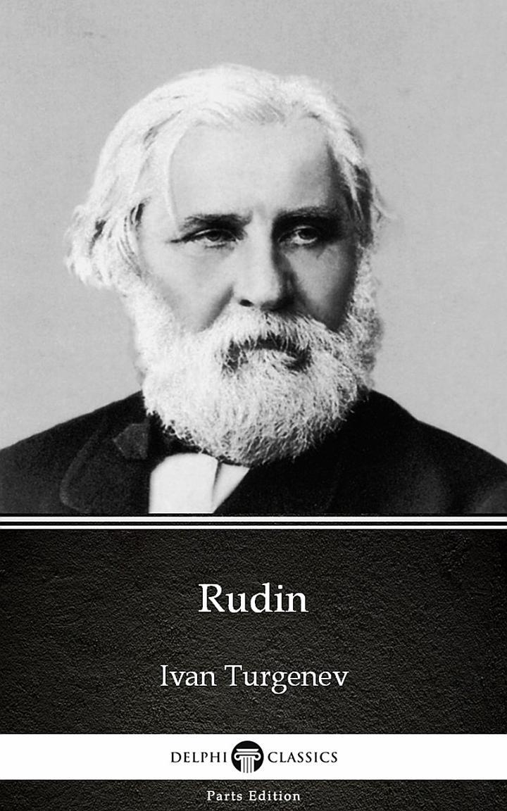 Rudin by Ivan Turgenev - Delphi Classics (Illustrated)
