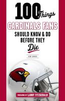 100 Things Cardinals Fans Should Know and Do Before They Die PDF