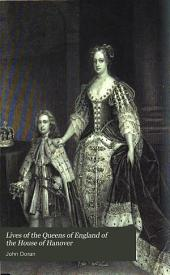 Lives of the queens of England of the house of Hanover