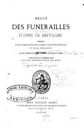 Récit des funérailles d'Anne de Bretagne: précédé d'une complainte sur la mort de cette princesse et de sa généalogie
