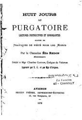 Huit jours au Purgatoire: lectures instructives