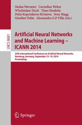 Artificial Neural Networks and Machine Learning -- ICANN 2014: 24th International Conference on Artificial Neural Networks, Hamburg, Germany, September 15-19, 2014, Proceedings