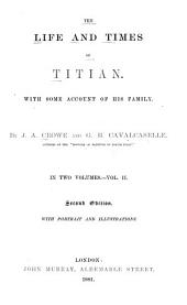 The Life and Times of Titian: With Some Account of His Family, Volume 2