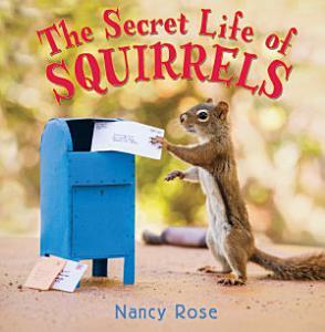 The Secret Life of Squirrels Book