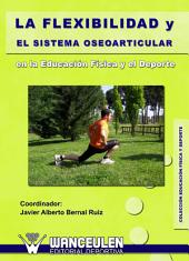 La flexibilidad y el sistema osteoarticular en la Educación Física y el Deporte