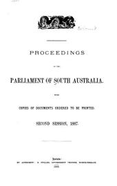 Proceedings of the Parliament of South Australia: With Copies of Documents Ordered to be Printed ...
