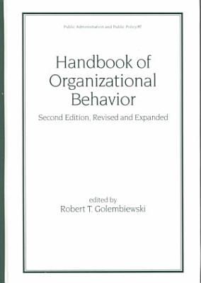 Handbook of Organizational Behavior  Second Edition  Revised and Expanded PDF