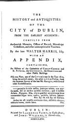 The History and Antiquities of the City of Dublin, from the Earliest Accounts