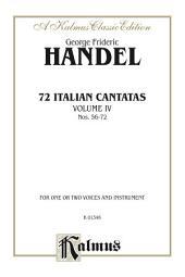 72 Italian Cantatas for Soprano or Alto, Volume IV, Nos. 56-72: Vocal Collection (Miniature Score)