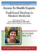 Traditional Healing In Modern Medicine