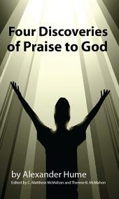 Four Discoveries of Praise to God